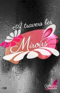 A travers les miroirs - Valéry K. Baran