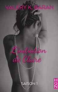 L'initiation de Claire intégrale Valéry K. Baran